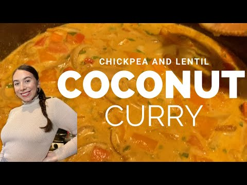 CHICKPEA AND LENTIL COCONUT CURRY | PLANT-BASED