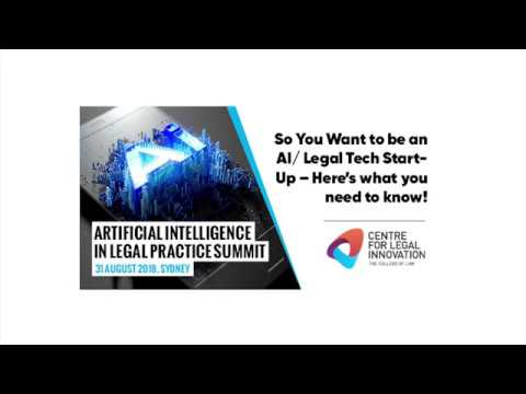 AI in Legal Practice Summit 2018: AI/Legaltech Start-Up - Here's what you need to know