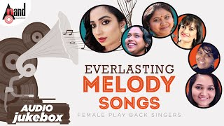 Cover images Everlasting Melody Songs - Female Play Back Singers | Kannada Audio Jukebox 2019 | Anand Audio |
