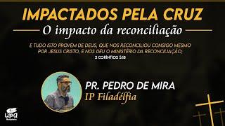 IMPACTADOS PELA CRUZ - 1º DIA | UPA MANGABEIRA