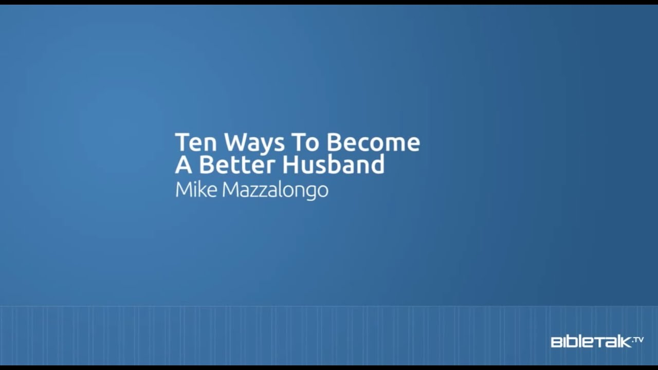 10 Ways to Become a Better Husband - YouTube