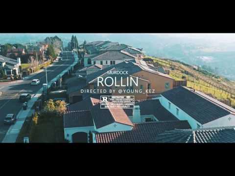 """Murdock - """"Rollin""""   Dir @YOUNG_KEZ (Official Music Video)"""