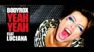 Luciana feat. Bodyrox - Yeah Yeah