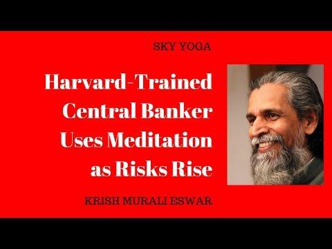 Harvard-Trained Central Banker Uses Meditation as Risks Rise