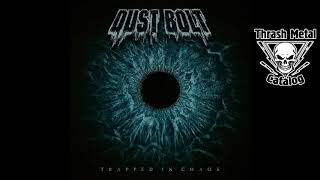 Dust Bolt - Trapped In Chaos (Full Album - 2019)