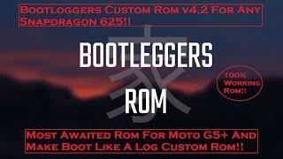 Boot Like A Boss Bootloggers Custom Rom v4.2 Android Pie Custom Rom  n SD625Moto G5H ND  2020