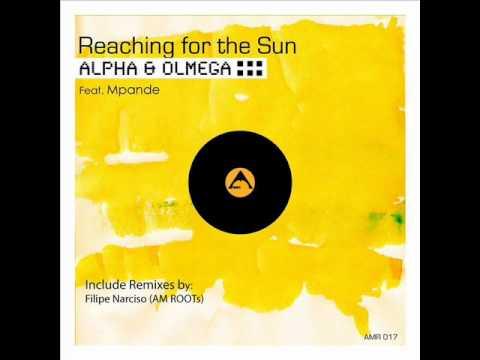 Alpha & Olmega feat. Mpande - Reaching for The Sun (Filipe Narciso's Remix)