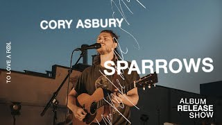 Sparrows (Live) - Cory Asbury | To Love A Fool