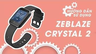 Đồng hồ thông minh Zeblaze Crystal 2 hướng dẫn sử dụng