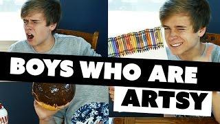 BOYS WHO ARE ARTSY