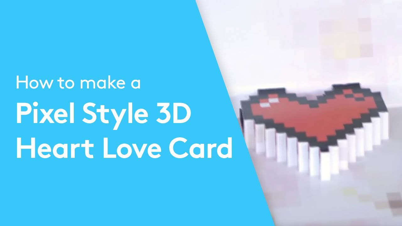 Valentines Day 3D Pixel Heart Love Cards learn how to make them – How to Make an Awesome Valentines Day Card
