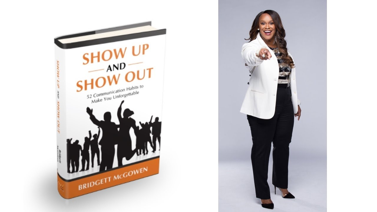 Image for Show Up + Show Out: Communication Habits to Make You Unforgettable webinar