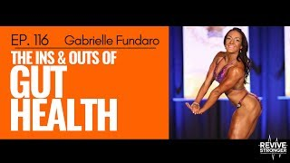 116: Gabrielle Fundaro - The Ins & Outs of Gut Health