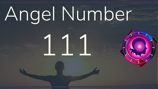 Angel Number 111 Meanings Of Angel Number 111