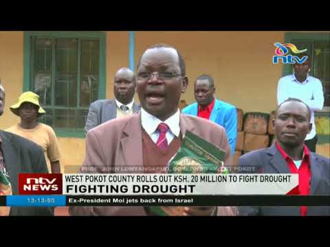 West Pokot county rolls out Ksh. 20 million to fight drought