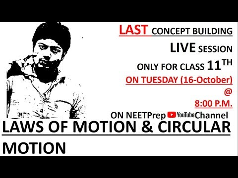 Last Concept Building Live Session - 16 Oct - Laws of Motion & Circular Motion - Vivek sir