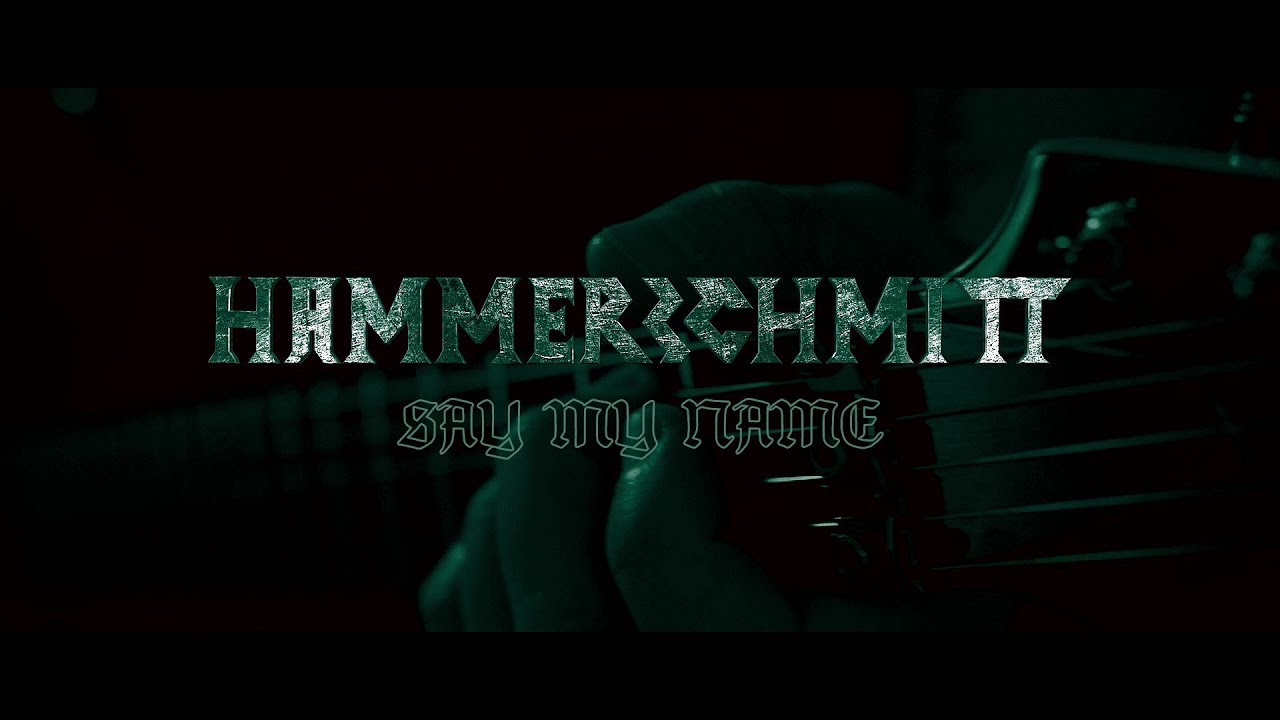 HAMMERSCHMITT - Say My Name (Official Video)