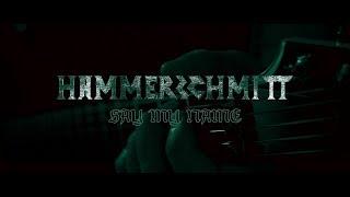 HAMMERSCHMITT - Say My Name (Official Video)