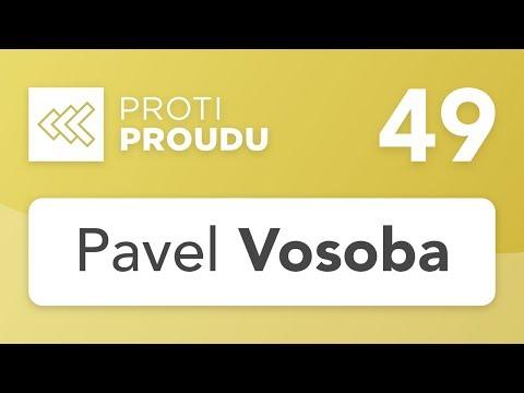 Pavel Vosoba o sebepoznání, osobnímu rozvoji a digitální revoluci v Proti Proudu
