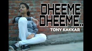 DHEEME DHEEME DANCE VIDEO TONY KAKKAR DANCE & DESIRE