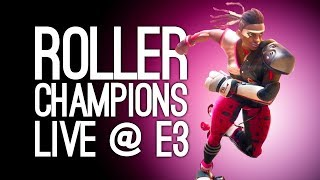 Roller Champions Gameplay: Roller Champions Livestream - Live @ E3!
