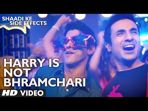 Shaadi Ke Side Effects Video Song Harry Is Not A Brahmachari | Jazzy B | Farhan Akhtar, Vir Das
