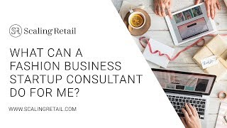 What Can a Fashion Business Consultant Do for Me?