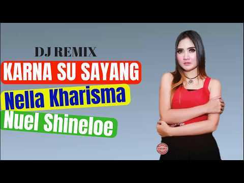 Nella Kharisma Karna Su Sayang Feat. Nuel Shineloe