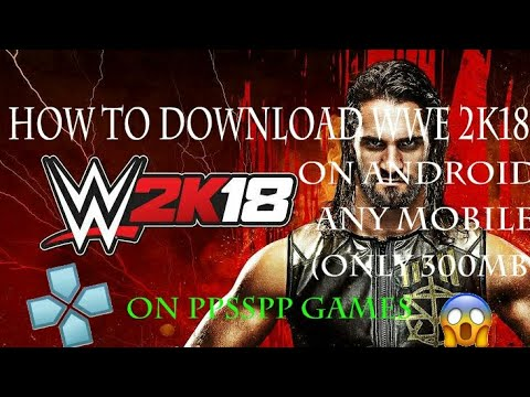 WWF real 2k18 android real 2k18 300mb only 1 part NOW