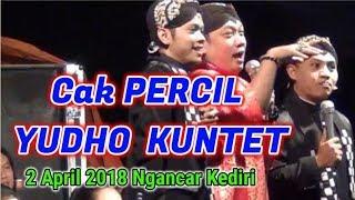 Cak PERCIL YUDHO KUNTET Margourip Ngancar 2 APRIL 2018 KEDIRI