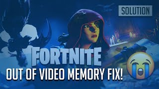 "FIX Fortnite Error ""Out of Video Memory Trying to Allocate a Texture"" [3 Solutions]"
