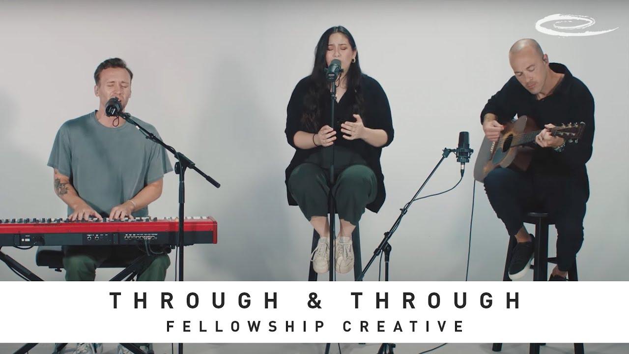FELLOWSHIP CREATIVE - Through and Through: Song Session