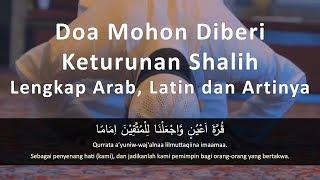 Download Doa Mohon Diberi Keturunan Shalih Lengkap Arab, Latin dan Artinya Mp3