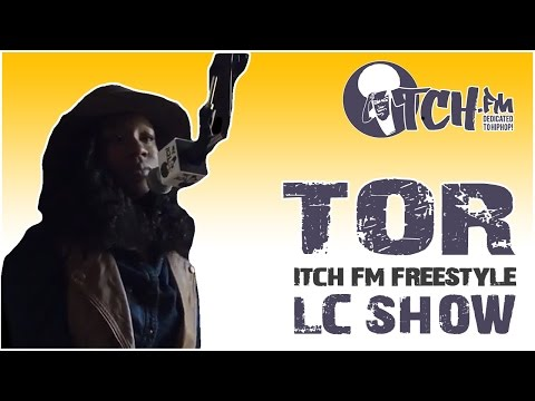 Tor - Itch FM Freestyle