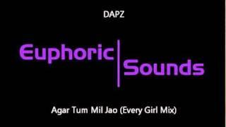 DJ Dapz - Agar Tum Mil Jao (Every Girl Mix)