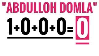 Abdulloh domla (1+0+0+0=0)misoli