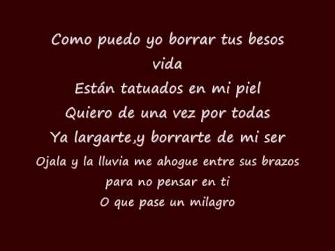 Maná-Ojalá Pudiera Borrarte(Letras-Lyrics)