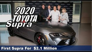 First : 2020 Toyota Supra Delivered To Its Lucky Owner Who Paid $2.1 Million For It