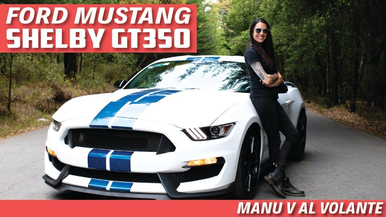 Ford mustang shelby gt 350 el muscle car de los sueños manu v al volante