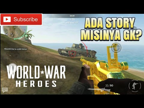 World War Heroes Indonesia Eps. 2 - Ada Story Mission Gak ?