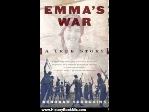 History Book : Emma's War by Deborah Scroggins