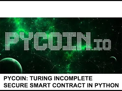 Pycoin.IO :: TURING INCOMPLETE SECURE SMART CONTRACT IN PYTHON