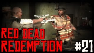 "RED DEAD REDEMPTION Ep 21 - ""MEXICAN STANDOFF!!!"" (Gameplay Walkthrough)"