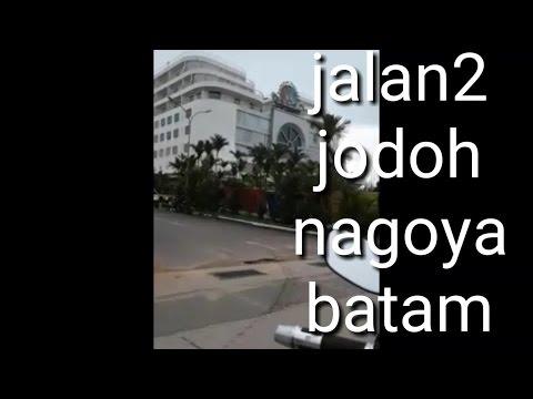seru dan Gokil  otw》》jalan ke jodoh,nagoya batam