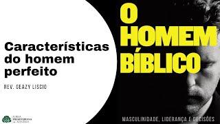 Estudo bíblico 14/07/2021 (O Homem bíblico)   Rev. Geazy Liscio