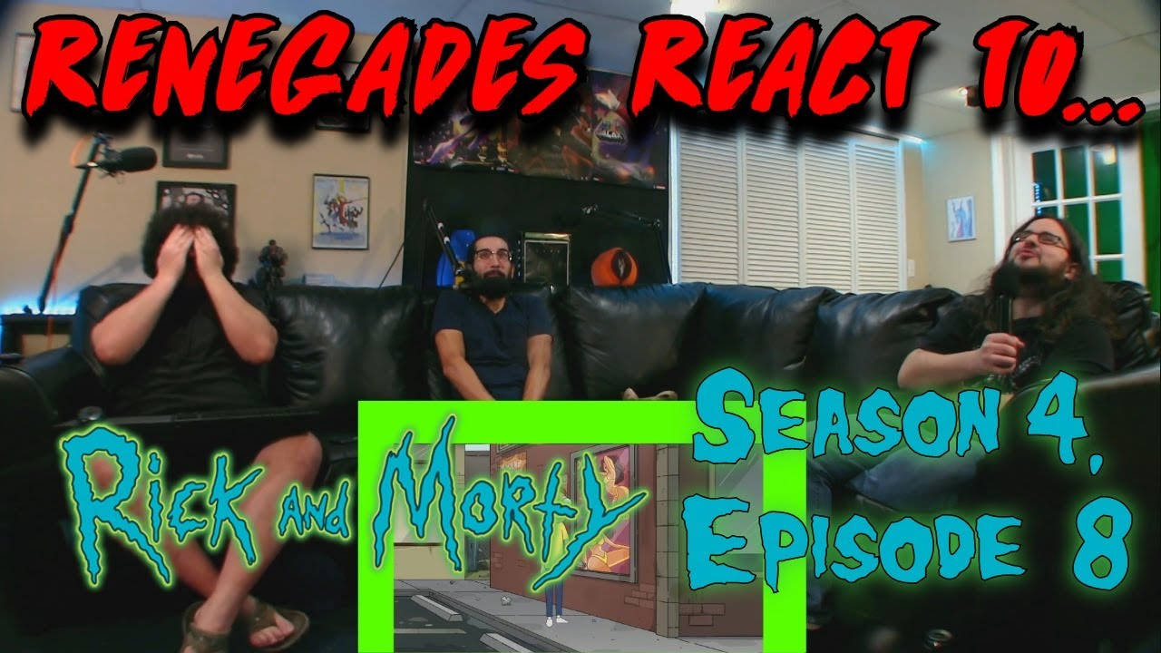 Download Renegades React to... Rick and Morty - Season 4, Episode 8