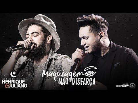 Baixar Henrique e Juliano - MAQUIAGEM NÃO DISFARÇA - DVD O Céu Explica Tudo