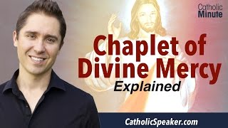 Divine Mercy Chaplet Explained (St Faustina) - Catholic Video by Speaker Ken Yasinski
