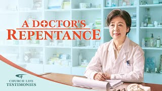 """2021 Christian Testimony Video """"A Doctor's Repentance"""" 