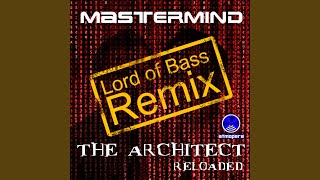 The Architect Reloaded (Lord Of Bass Remix)